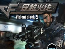 CF Violent Block 5